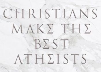 christians-make-the-best-atheists-screen-square